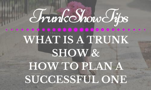 What is a Trunk Show- Trunk Show tips- How to plan a Trunk show- Steps to become a fashion designer