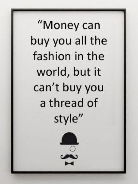money can buy fashion but can't buy style