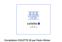 PEDRO WINTER COMPILATION COLETTE 20 ANS FASHIONDAILYMAG