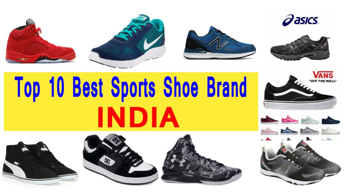 Top 10 Best Sports Shoe Brand In India 2018