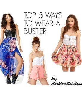 Top 5 Ways to Wear a Bustier
