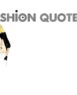 Fashion quote nr9