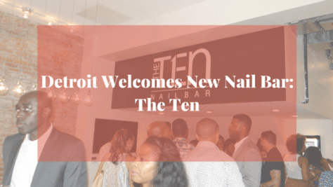detroit-welcomes-new-nail-bar-the-ten