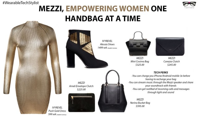 FashNerd WearableTechStylist creates the perfect going out look that matches any of the Mezzi style bags. So take your pick!