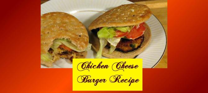 Chicken Cheese Burger Recipe