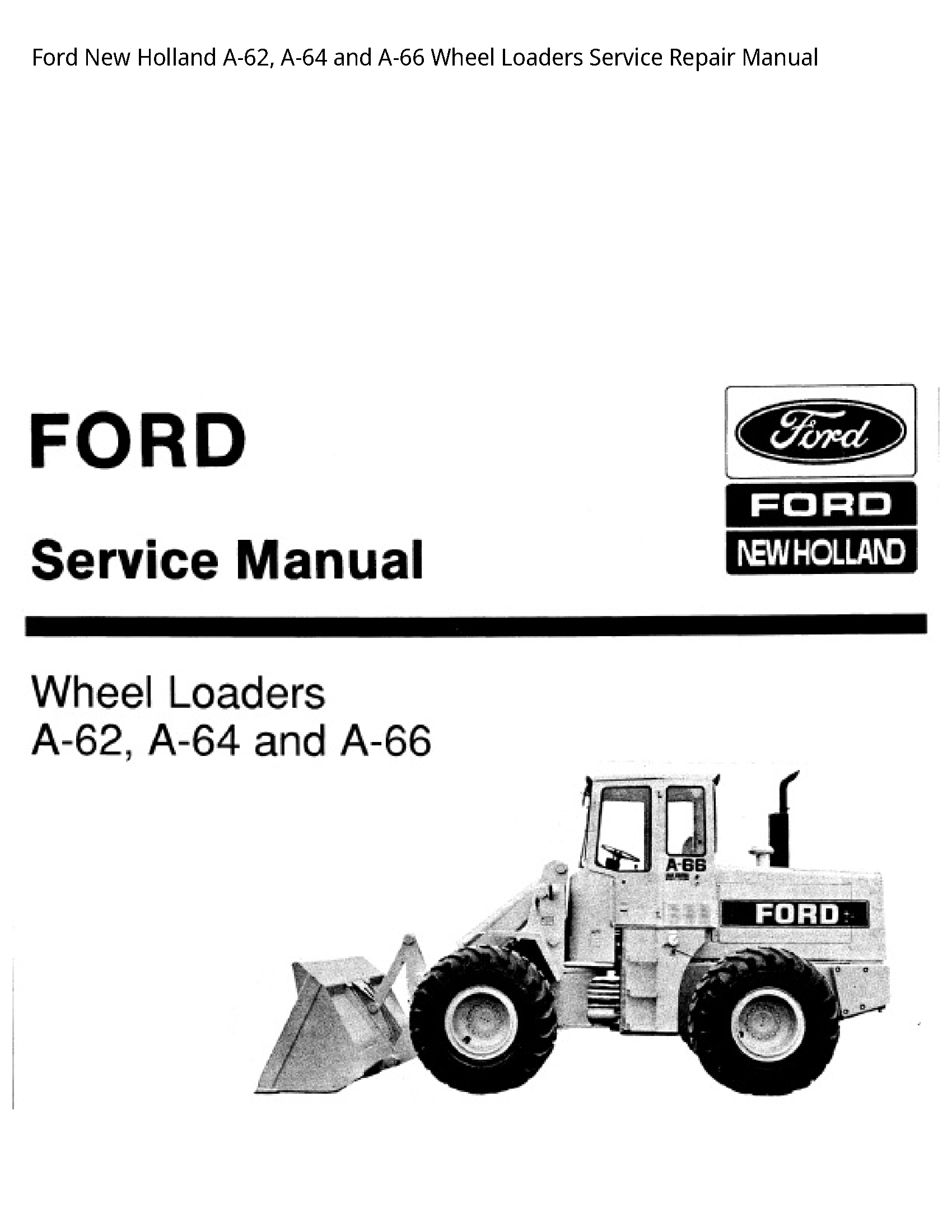 Ford New Holland A-62 A-64 and A-66 Wheel Loaders Service