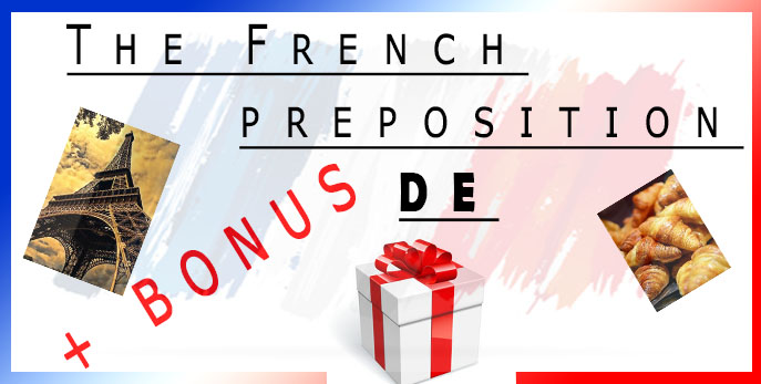 You won't make any errors with the 🇫🇷 French preposition DE 🇫🇷 when you are talking to someone 👍