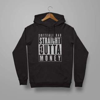 Softball Dad - Straight Outta Money - Softball Hoodie