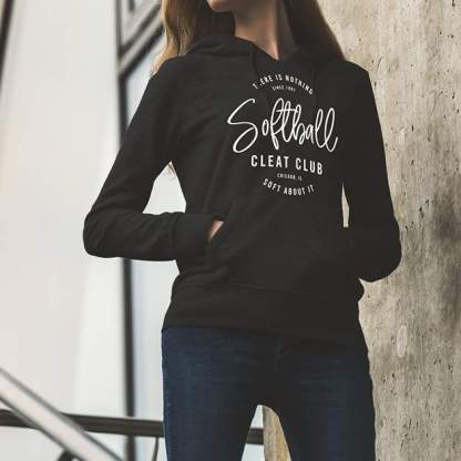 Softball Cleat Club - Nothing Soft About It - Hoodie