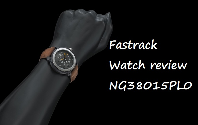 Fastrack watch review- NG38015PL03CJ