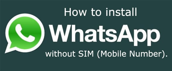 install-whatsapp-without-sim-mobile-number