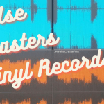 Can You Use Digital Masters To Cut Vinyl Records? – Or Do You Need Separate Vinyl Masters?