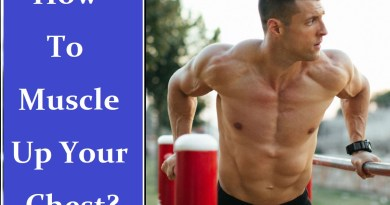 How To Muscle Up Your Chest
