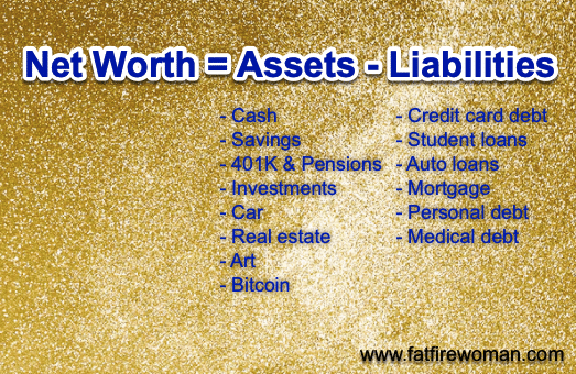 Net worth is your wealth. It tells you how rich you are.