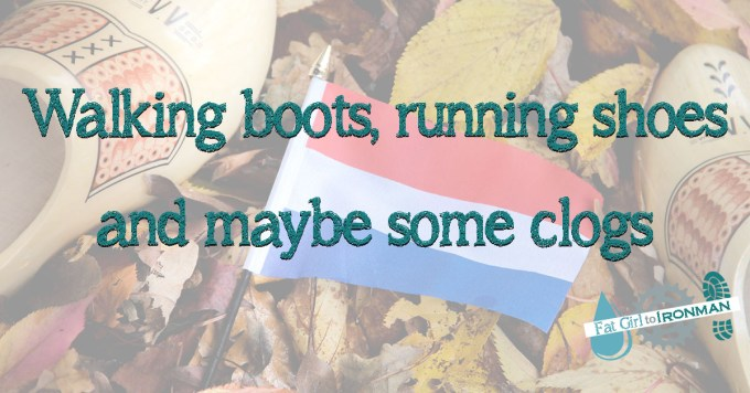 A pair of clogs on a bed of leave with a Dutch flag and teh words 'Walking boots, running shoes and maybe some clogs'.