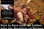 Face to Face with the Father: John the Revelator (VIDEO)