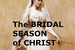 We are Entering the Bridal Season of Christ! (Video)