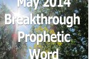 Breakthrough Prophetic Word for May 2014 (Video)