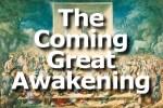 The Coming Great Awakening (Video)