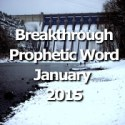 Breakthrough Prophetic Word for January 2015