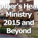 2015 and Beyond with Father's Heart Ministry (Video)
