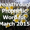 The Breakthrough Word for March 2015