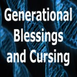 Generational Blessings and Cursing: 2 Part Video Series