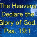 The Heavens Declare the Glory (Video)
