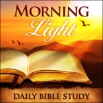 Morning Light – Acts 26:  Paul Answers to King Agrippa