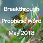 Breakthrough Prophetic Word for May 2018