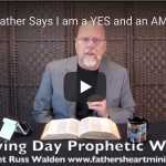 The Father Says I am a YES and an AMEN God in Your Life – Today!