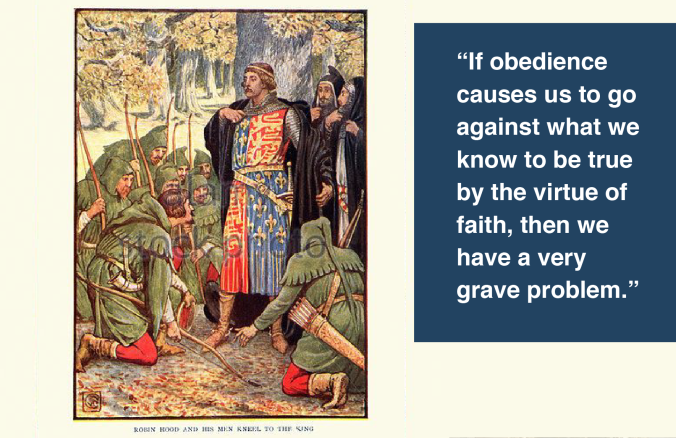 "Robin Hood and his men kneel to the king with quote ""If obedience causes us to go against what we know to be true by the virtue of faith, then we have a very grave problem."""