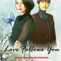 LOVE FOLLOWS YOU 9