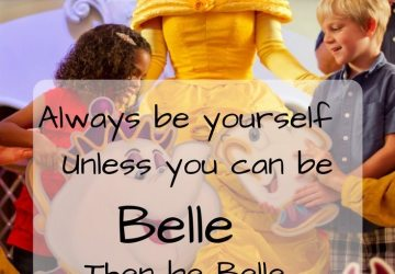Always be yourself. Unless you can be Belle. Then be Belle