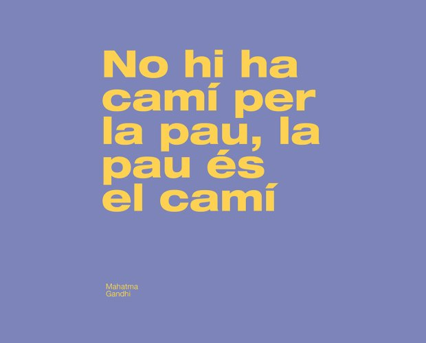 no hi ha camí per la pau, la pau és el camí faves comptades dites catalanes blog
