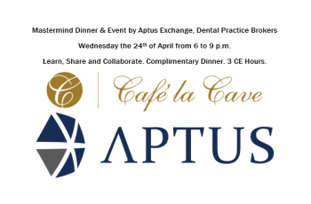 Attend Aptus Exchange Mastermind Dinner & Meeting: Dental Practice Value Maximization