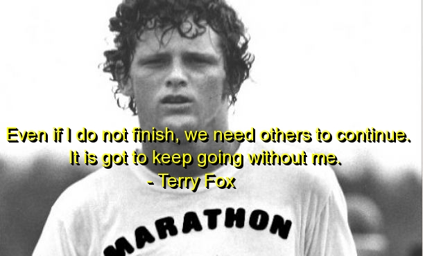 Terry Fox Quotes Sayings Motivational Brainy Cool