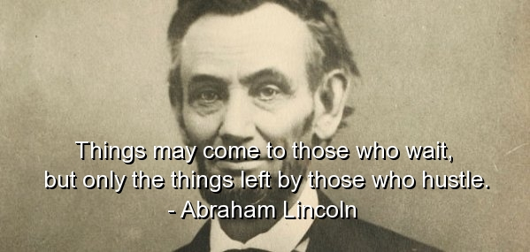 Abraham Lincoln Quote Quotes Sayings Wise Wisdom