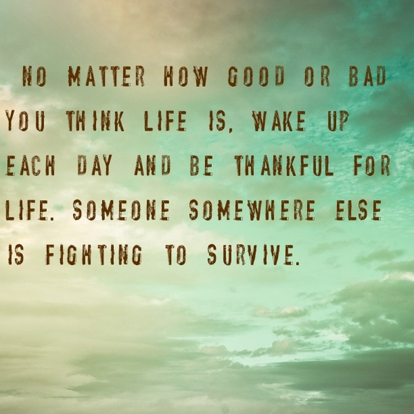 uplifting quotes, sayings, be thankful for life