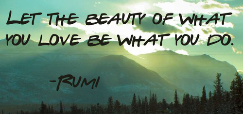 Jalal Ad Din Rumi Quotes Sayings Beauty Love Doing