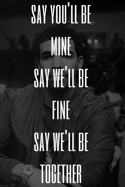 Rapper Drake Quotes Sayings You Will Be Mine Fav