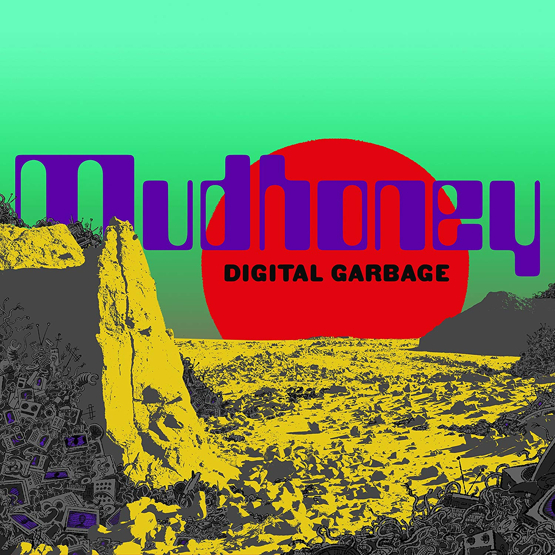いまだ変わらぬグランジ魂!マッドハニー「Digital Garbage」