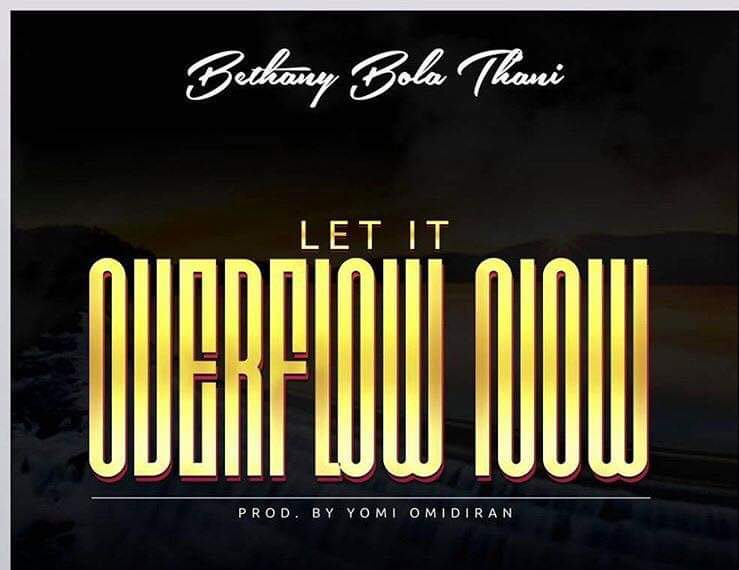 BETHANY LET IT OVERFLOW