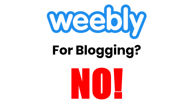 Why you should Not use Weebly for Blogging