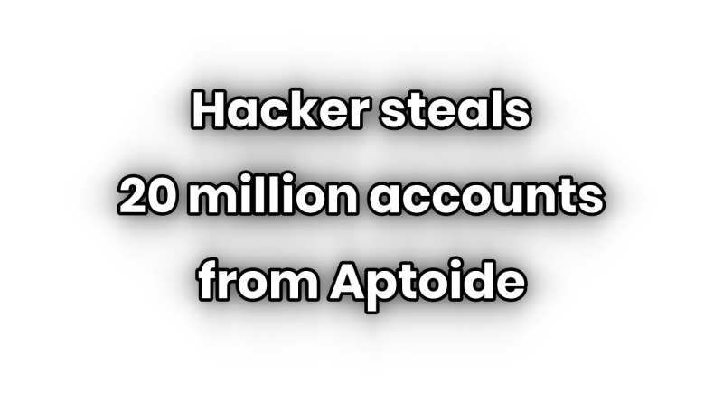 Hacker steals 20 million accounts on Aptoide – Check if you're affected