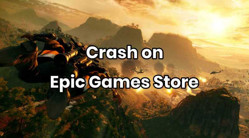 Crash beim Start von Just Cause 4 aus dem Epic Games Store