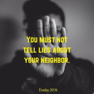 Don't lie about your neighbor!