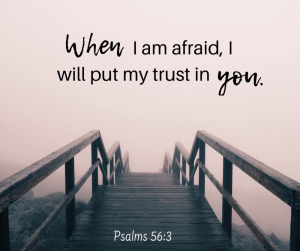 When I am afraid of the big things… and the small