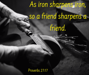 Being the iron that sharpens