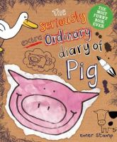 The Seriously Extra Ordinary Diary of Pig